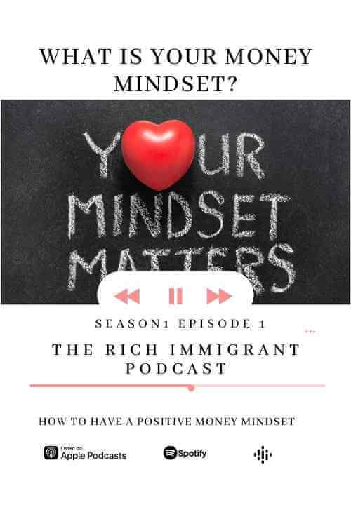 Positive Money Mindset The Rich Immigrant Podcast